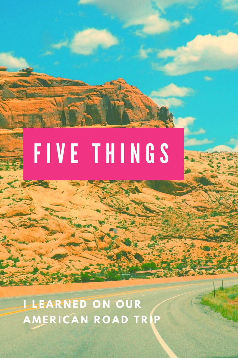 Five Things I Learned on Our American Road Trip